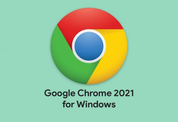 Download Google Chrome 2021 for Windows