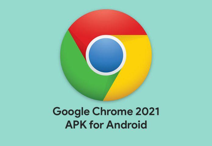 Google Chrome 2021 APK