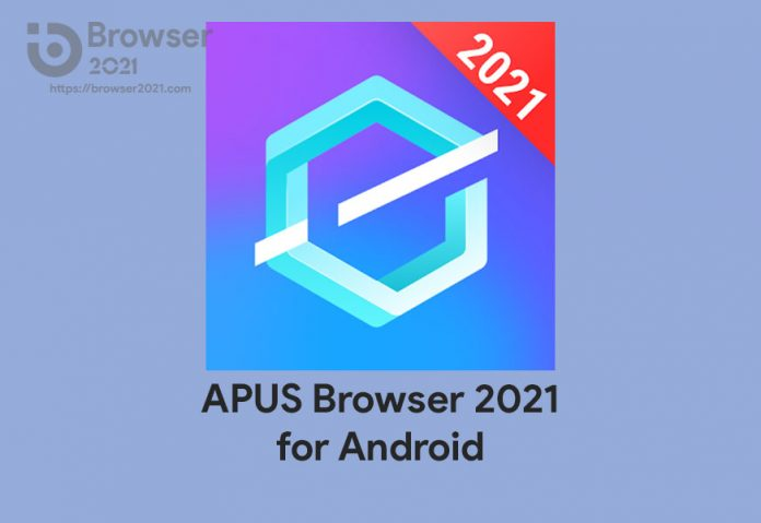 Download APUS Browser APK 2021 for Android