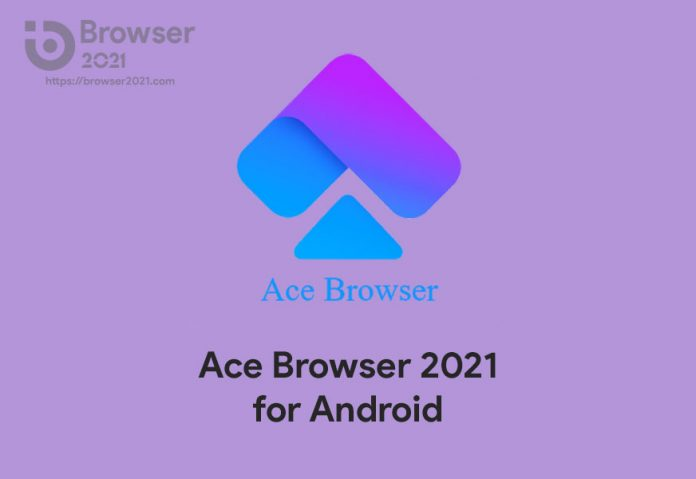 Download Ace Browser 2021 APK for Android