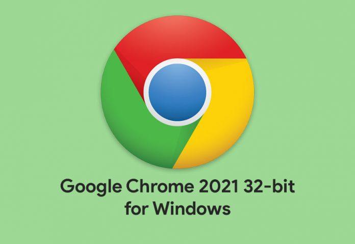 Download Google Chrome 2021 32-bit