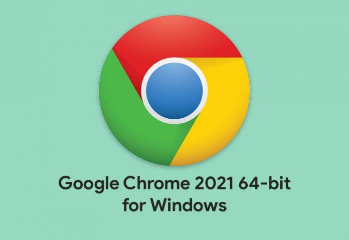 Google Chrome 2021 for Windows 64-bit