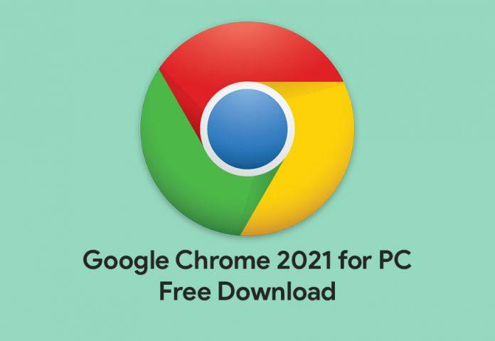 Google Chrome 2021 Download PC