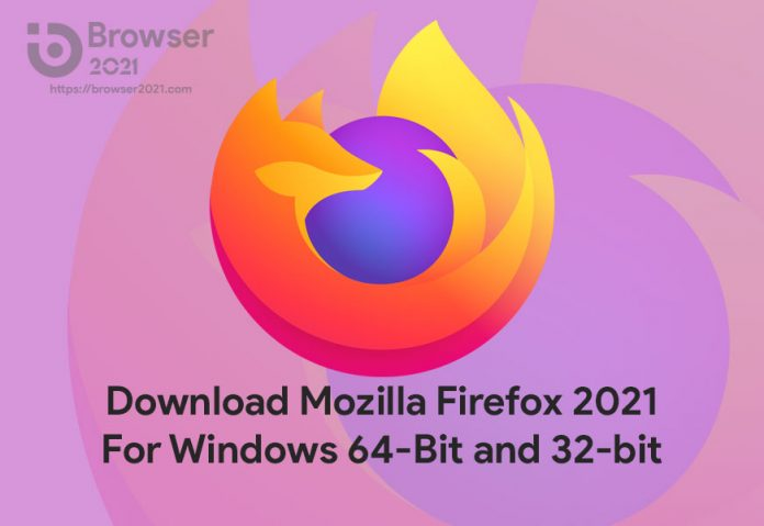 Download Mozilla Firefox 2021 For Windows PC 32-bit and 64-bit