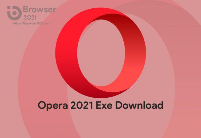 Opera 2021 Exe Download