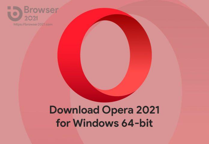 Opera 2021 for Windows 64-bit