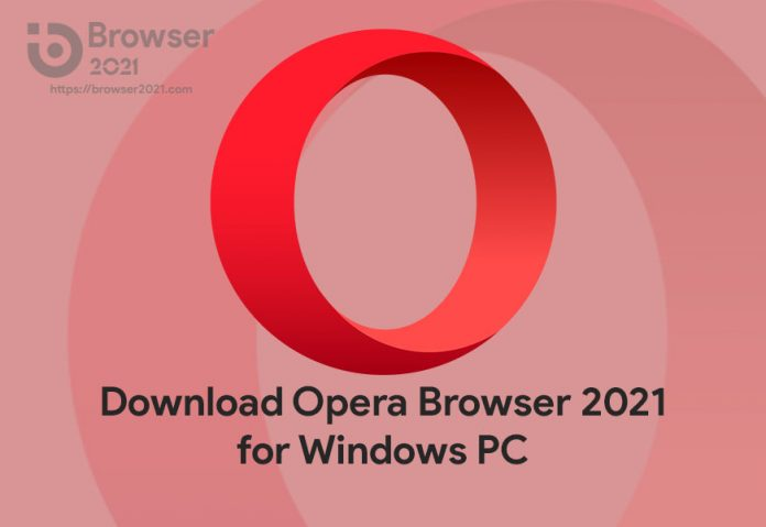 Download Opera Browser 2021 for Windows PC