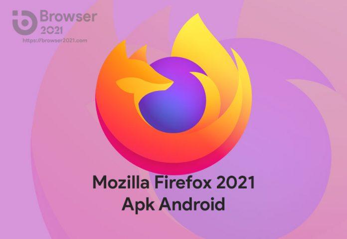 Mozilla Firefox 2021 Apk