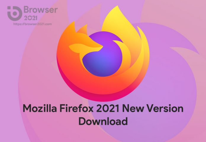 Mozilla Firefox 2021 New Version Download