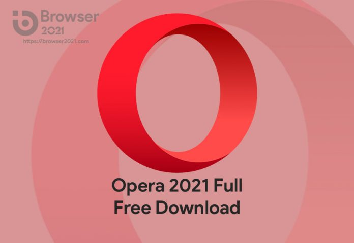 Opera 2021 Full Free Download