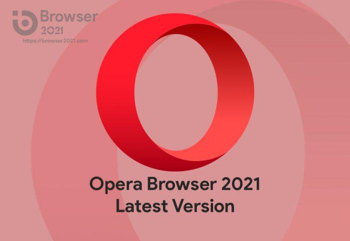 Download Opera 2021 Latest Version
