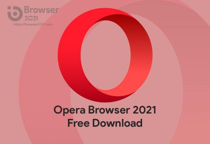 Opera Browser 2021 Free Download